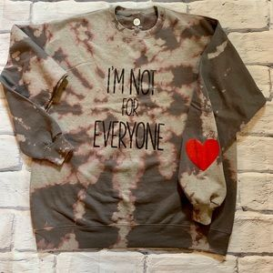 """NWOT """"I'm not for everyone"""" tie dyed sweatshirt L"""